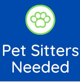 Pet Sitters Needed